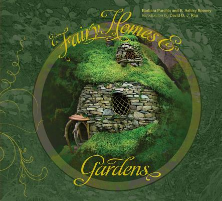 Fairy Homes and Gardens By Rooney, Ashley/ Purchia, Barbara/ Rau, David D. J. (INT)
